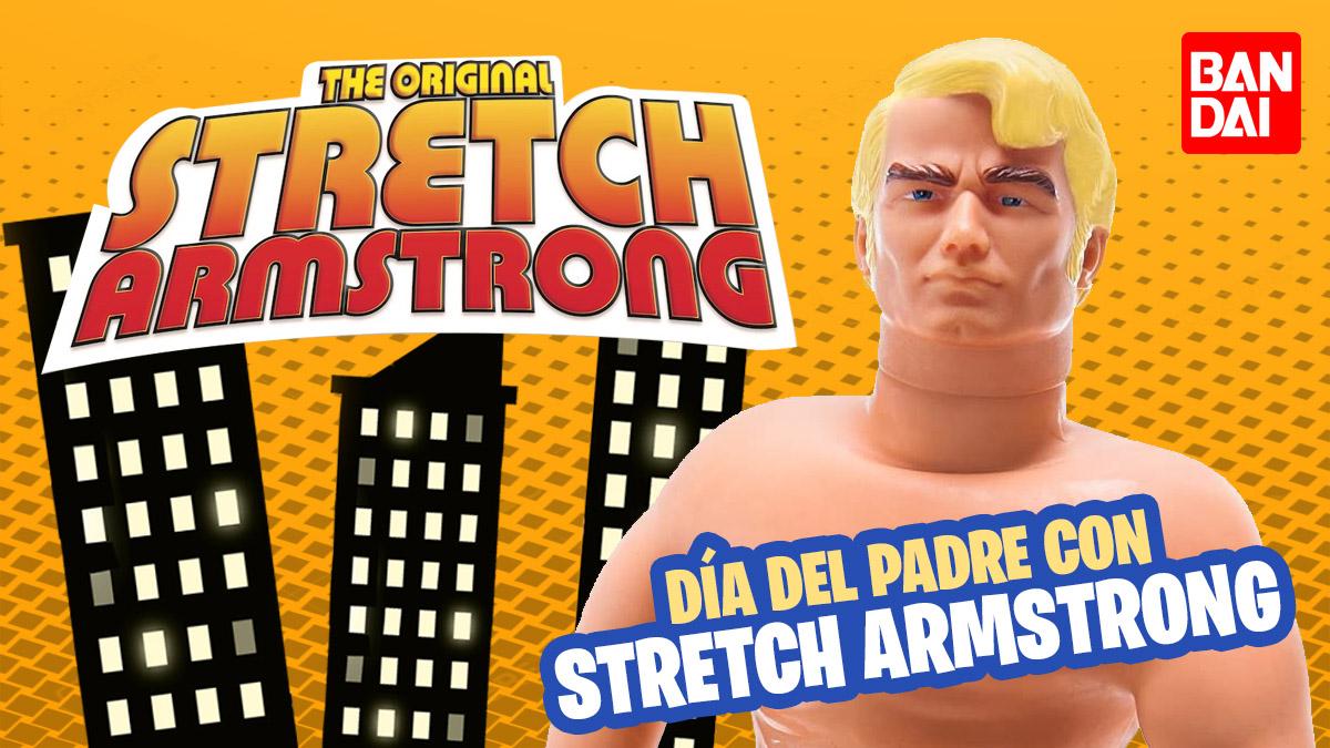 Bandai, Bandai México, Stretch Armstrong, figura elástica, figura apachurrable, figura estirable, juguetes para niños, juguetes de moda, concurso para niños, juguetes stretch, juguetes de stretch Armstrong, concurso día del padre, día del padre.